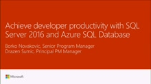 Achieve developer productivity with SQL Server 2016 and Azure SQL Database