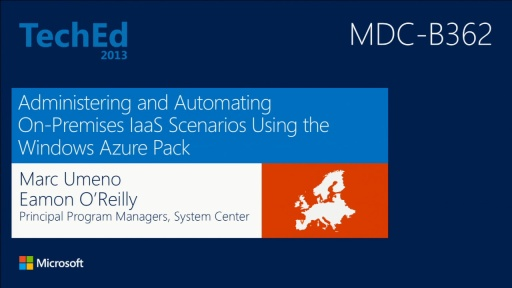 Administering and Automating On-Premises IaaS Scenarios Using the Windows Azure Pack