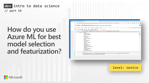 How do you use Azure ML for best model selection and featurization? (19 of 28)