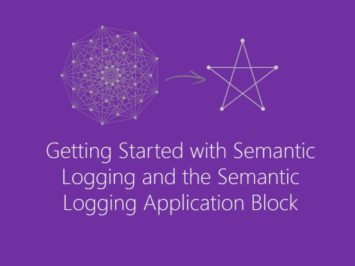 Introducing Semantic Logging