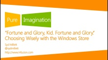 """Fortune and glory, kid. Fortune and glory."" Choosing Wisely with the Windows Store"