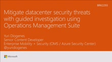 Mitigate datacenter security threats with guided investigation using Operations Management Suite