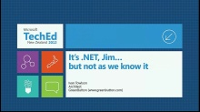 It's .NET, Jim, but not as we know it...