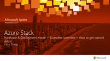 Azure Stack: Hardware & Deployment model + Economic overview + How to get started