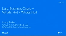 Lync Business Cases: What's Hot - What's Not
