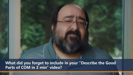 """What did you forget to include in your """"Describe the Good Parts of COM in 2 min"""" video 