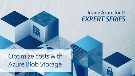 Optimize costs with Azure Blob Storage