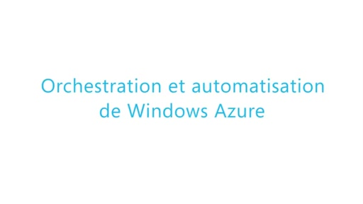 [Tutoriel Cloud] Orchestration et automatisation de Windows Azure