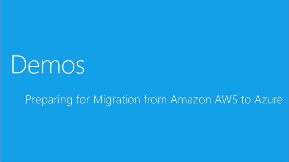 (Module 2) Preparing for Migration from Amazon AWS to Microsoft Azure