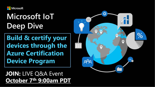 Deep Dive: Build and certify your devices through the Azure Certification Device program & IoT Plug and Play