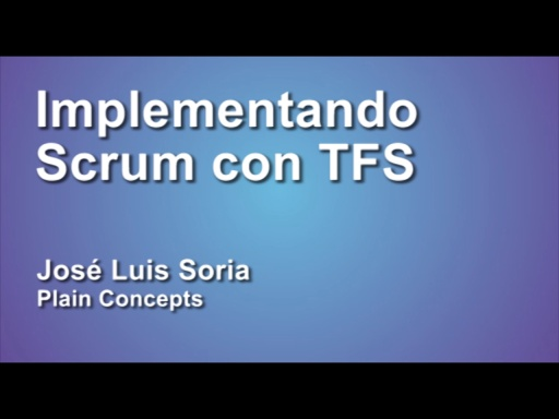 MICROSOFT ALM SESSIONS 2012 IMPLEMENTANDO SCRUM CON TFS