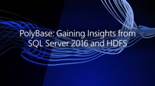 PolyBase: Gaining insights from HDFS and relational data in SQL Server 2016