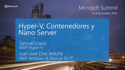 T1 - Windows Server 2016: Hyper-V, Contenedores y NanoServer