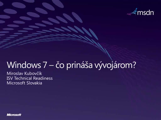 Windows 7 – co prináší vývojári?