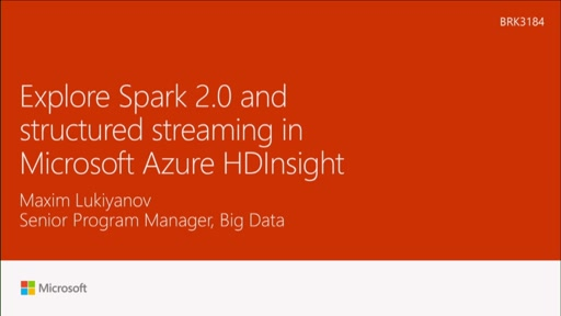 Explore Spark 2.0 and structured streaming in Microsoft Azure HDInsight