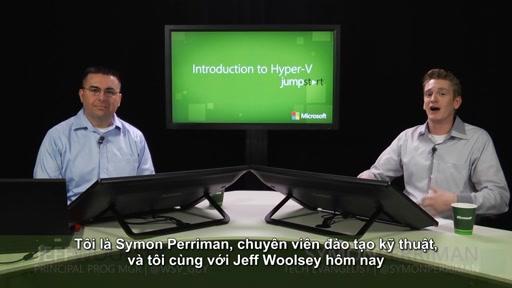 Introduction to Hyper-V Jump Start -Introduction to Microsoft Virtualization [Vietnamese Subtitle]