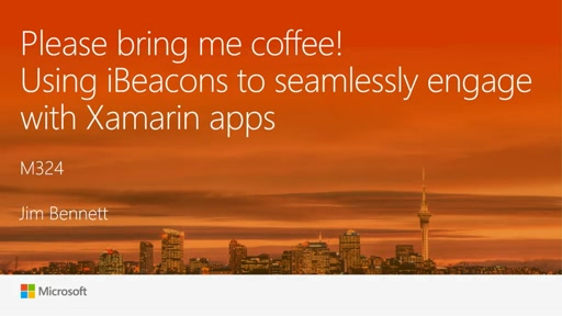 Please bring me coffee - using iBeacons to seamlessly engage with apps - Xamarin included!