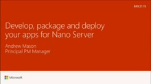 Develop, package and deploy your apps for Nano Server