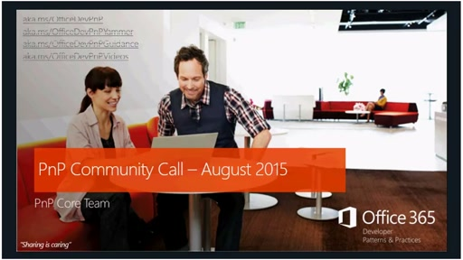 Office 365 Developer Patterns and Practices - August 2015 Community Call