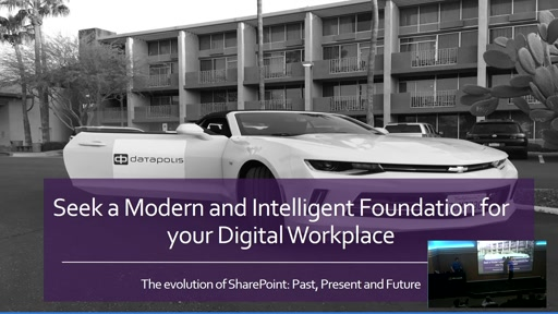 Don't simply deploy, transform! Seek a Modern and Intelligent Foundation for your Digital Workplace - The evolution of SharePoint: Past, Present and Future