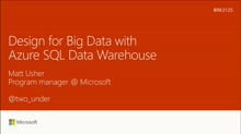 Design for Big Data with Microsoft Azure SQL Data Warehouse