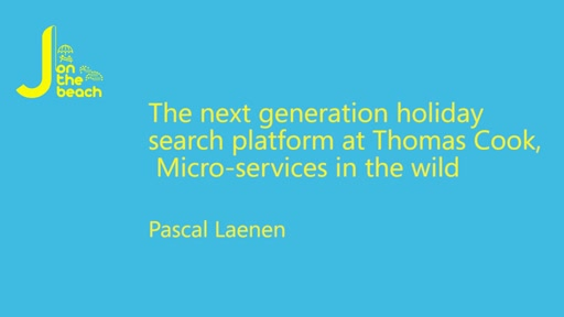 The next generation holiday search platform at Thomas Cook, Microservices in the wild