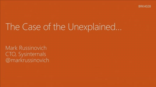 Case of the unexplained: Windows troubleshooting with Mark Russinovich