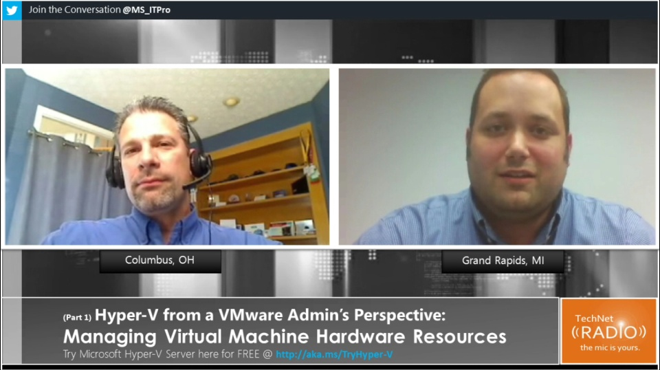 TechNet Radio: (Part 1) Hyper-V from a VMware Admin's Perspective - Managing Virtual Machine Hardware Resources