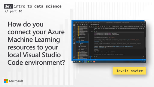 How do you connect your Azure Machine Learning resources to your local Visual Studio Code environment? (10 of 28)
