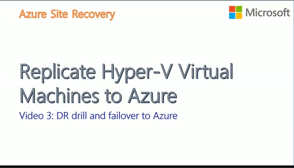 Hyper-V to Azure with ASR - Video3 - Recovery Plan DR Drill and Failover