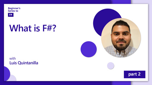 What is F#? [2 of 12] | Beginner's Series to: F#