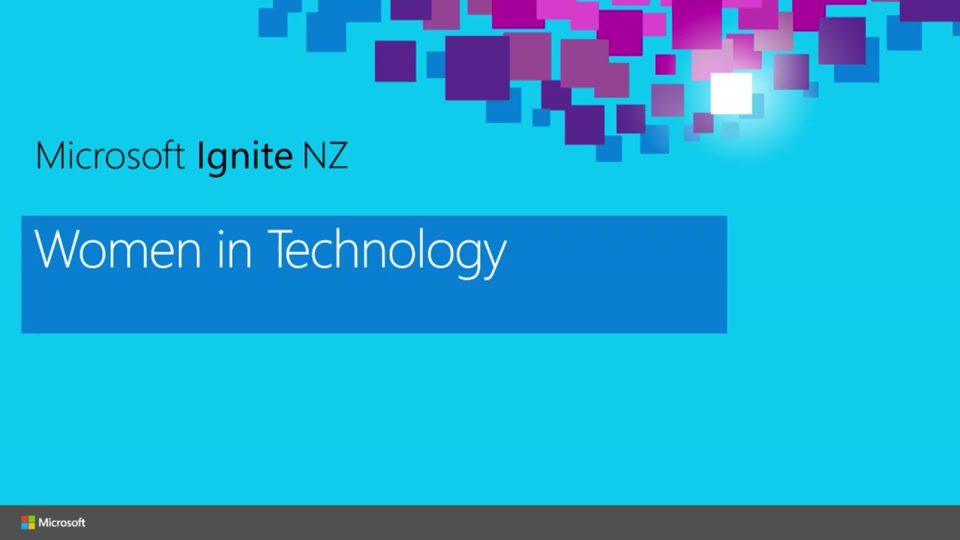 Women in technology | Microsoft Ignite New Zealand 2015 ...
