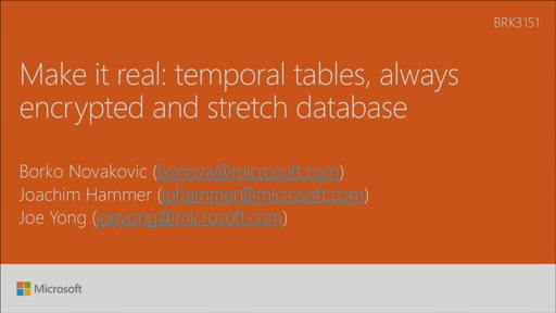 Make it real with Always Encrypted, Stretch Database and Temporal Tables