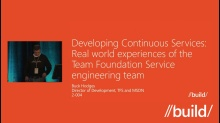 Developing Continuous Services : Real world experiences of the Team Foundation Service engineering team