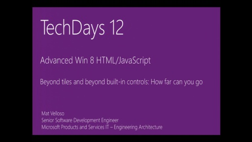 Advanced Win 8 HTML/JavaScript: Beyond tiles and beyond built-in controls: How far can you go