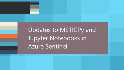 Updates to MSTICPy and Jupyter Notebooks in Azure Sentinel