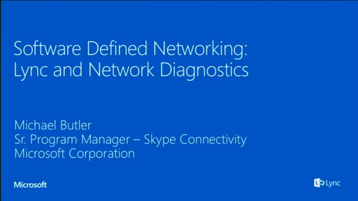 Software Defined Networking: Lync and Network Diagnostics