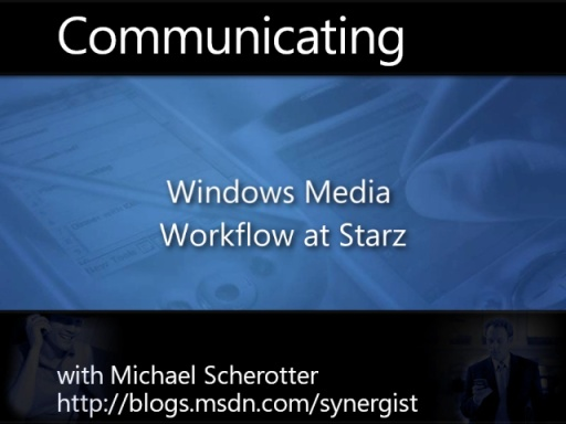 Windows Media Workflow at Starz: Episode 1 of 3 - The Hardware