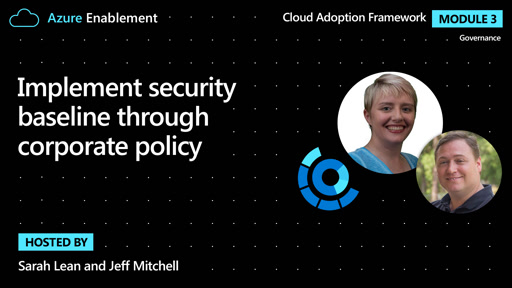 Implement security baseline through corporate policy | Governance Ep.4 : Cloud Adoption Framework