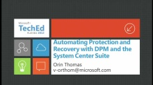 Automating Protection and Recovery with DPM and the System Center Suite