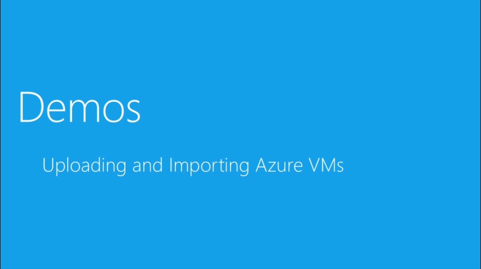 (Module 4) Uploading and Importing VMs to Microsoft Azure