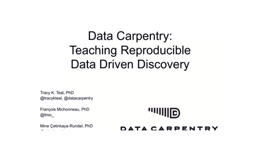 Data Carpentry: Teaching Reproducible Data Driven Discovery