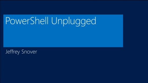 Windows PowerShell Unplugged