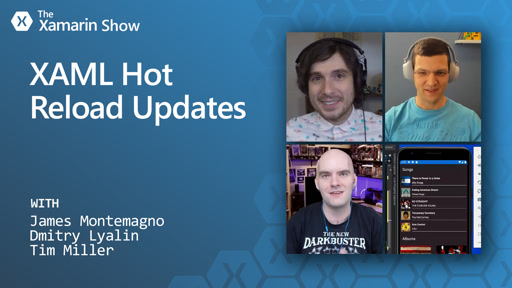 XAML Hot Reload Updates | Xamarin Show