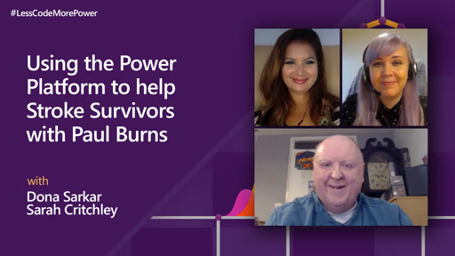 Using the Power Platform to help Stroke Survivors with Paul Burns