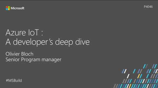 Azure IoT: A Developers' deep dive