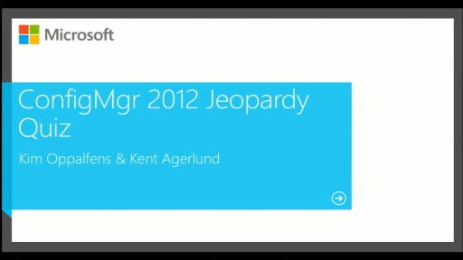 System Center Configuration Manager 2012 Jeopardy Quiz