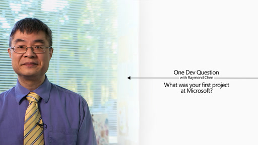 One Dev Question with Raymond Chen - What was your first project at Microsoft?
