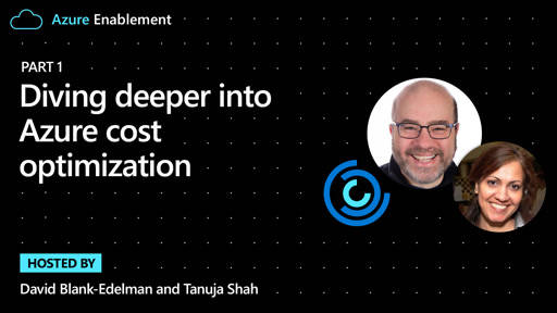 Diving deeper into Azure cost optimization (Part 1)
