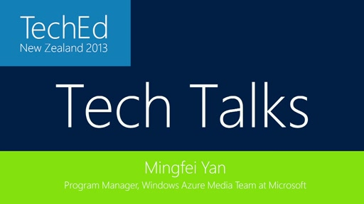 TechTalks: Mingfei Yan - Program Manager - Windows Azure Media Team